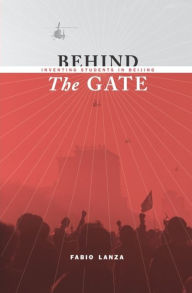 Behind the Gate: Inventing Students in Beijing - Fabio Lanza