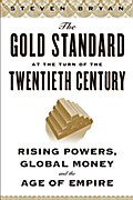 Gold Standard at the Turn of the Twentieth Century - Steven Bryan