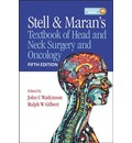 Stell & Maran's Textbook of Head and Neck Surgery and Oncology - John Watkinson