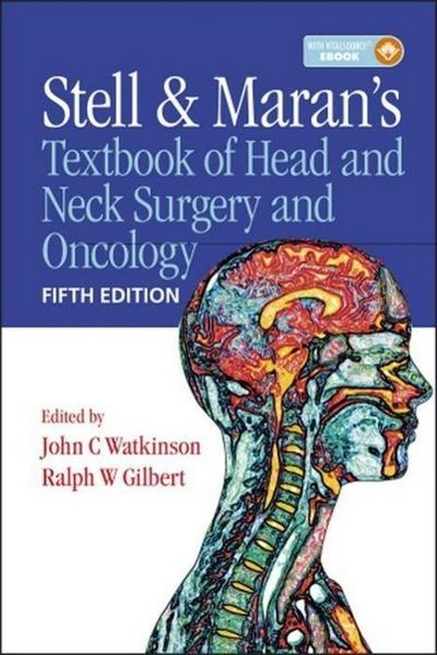 Stell and Maran's Textbook of Head and Neck Surgery and Oncology - John Watkinson