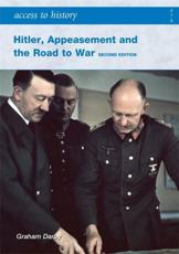 Hitler, Appeasement and the Road to War 1933-41 - Graham Darby