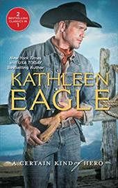 A Certain Kind of Hero - Eagle, Kathleen