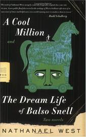 A Cool Million and the Dream Life of Balso Snell: Two Novels - West, Nathanael