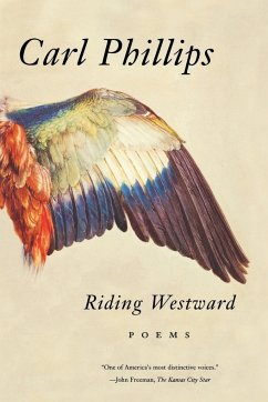Riding Westward: Poems - Phillips, Carl