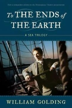 To the Ends of the Earth: A Sea Trilogy - Golding, William