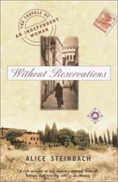 Without Reservations: The Travels of an Independent Woman - Steinbach, Alice