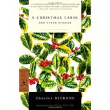 A Christmas Carol and Other Stories (Modern Library Classics) - Charles Dickens