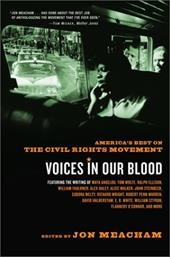 Voices in Our Blood: America's Best on the Civil Rights Movement - Meacham, Jon