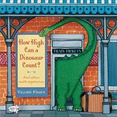 How High Can a Dinosaur Count?: ...and Other Math Mysteries - Fisher, Valorie