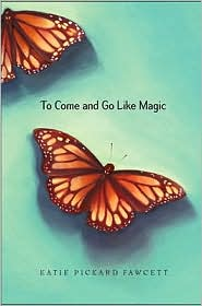 To Come and Go Like Magic