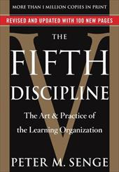 The Fifth Discipline: The Art & Practice of the Learning Organization - Senge, Peter M.