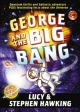 George and the Big Bang - Lucy Hawking; Stephen Hawking
