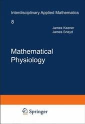 Mathematical Physiology - Keener, James P. / Sneyd, James