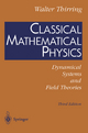 Classical Mathematical Physics - Walter E. Thirring