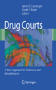 Drug Courts - James E. Lessenger; Glade F. Roper