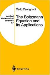The Boltzmann Equation and Its Applications - Cercignani, Carlo