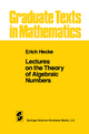 Lectures on the Theory of Algebraic Numbers - Erich Hecke
