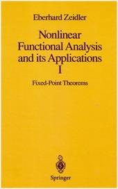 Nonlinear Functional Analysis and Its Applications: I: Fixed-Point Theorems - Zeidler, Eberhard / Wadsack, P. R.