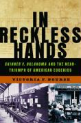 In Reckless Hands: Skinner V. Oklahoma and the Near Triumph of American Eugenics