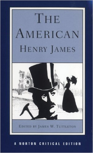 The American : an authoritative text, backgrounds and sources, criticism - James, Henry