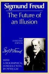 The Future of an Illusion - Freud, Sigmund / Strachey, James / Gay, Peter