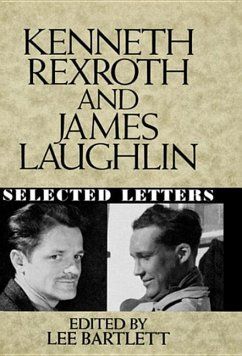 Kenneth Rexroth and James Laughlin: Selected Letters - Rexroth, Kenneth Laughlin, James