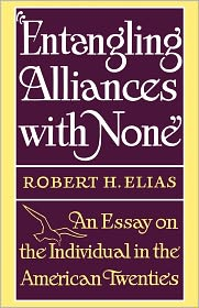 Entangling Alliances With None - Robert H. Elias