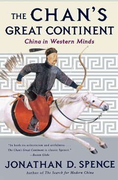 The Chan's Great Continent: China in Western Minds - Spence, Jonathan D.