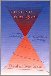 Creative Energies: Integrative Energy Psychotherapy for Self-Expression and Healing - Hover-Kramer, Dorothea / Gallo, Fred P. / Grudermeyer, David