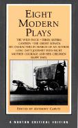 Eight Modern Plays: Authoritative Texts ... Backgrounds, and Criticism