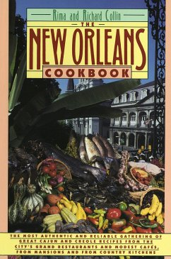 The New Orleans Cookbook: Creole, Cajun, and Louisiana French Recipes Past and Present - Collin, Richard