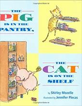 The Pig Is in the Pantry, the Cat Is on the Shelf - Mozelle, Shirley / Plecas, Jennifer