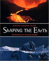 Shaping the Earth - Patent, Dorothy Hinshaw / Munoz, William