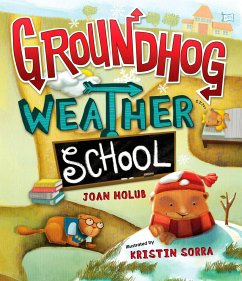 Groundhog Weather School - Holub, Joan