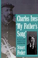 Charles Ives: My Fathers Song: A Psychoanalytic Biography