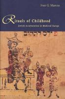 Rituals of Childhood: Jewish Acculturation in Medieval Europe