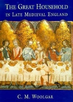 The Great Household in Late Medieval England - Woolgar, C. M.