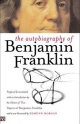 The Autobiography of Benjamin Franklin - Benjamin Franklin; Leonard W. Labaree; Ralph L. Ketcham; Helen C. Boatfield