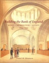 Building the Bank of England: Money, Architecture, Society 1694-1942 - Abramson, Daniel M.