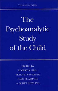The Psychoanalytic Study of the Child: Volume 61 - Robert A. King