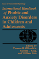 International Handbook of Phobic and Anxiety Disorders in Children and Adolescents - Thomas H. Ollendick; Neville J. King; William Yule