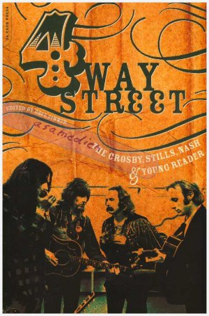 Four Way Street: The Crosby, Stills, Nash & Young Reader - Zimmer, Dave