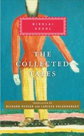 The Collected Tales - Gogol, Nikolai Vasil'evich / Volokhonsky, Larissa / Pevear, Richard