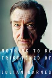 Nothing to Be Frightened of - Barnes, Julian