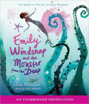Emily Windsnap and the Monster from the Deep (Emily Windsnap Series #2) - Liz Kessler, Read by Finty Williams