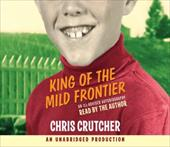 King of the Mild Frontier - Crutcher, Chris