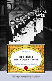 High Bonnet: A Novel of Epicurean Adventures (Modern Library Food Series) - Idwal Jones, Anthony Bourdain (Introduction)
