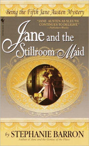 Jane and the Stillroom Maid (Jane Austen Series #5) - Stephanie Barron