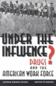 Under the Influence - Jacques Normand; Richard O. Lempert; Charles P. O'Brien;  Commission on Behavioral and Social Sciences and Education