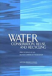 Water Conservation, Reuse, and Recycling: Proceedings of an Iranian-American Workshop - Committee on U S-Iranian Workshop on Water Conservation Reus / Office for Central Europe and Eurasia Development Security a / Nati